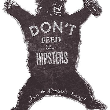 Don't Feed The Hipsters by Vdubs59