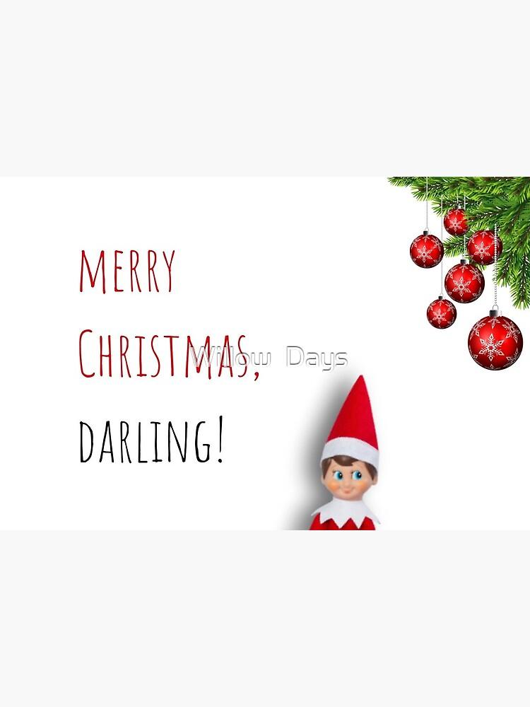 Merry Christmas Darling.Merry Christmas Darling Elf On The Shelf Elf Christmas Card Meme Greeting Cards Greeting Card