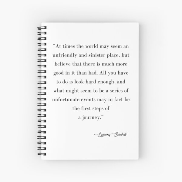 Lemony Snicket Quote Spiral Notebook