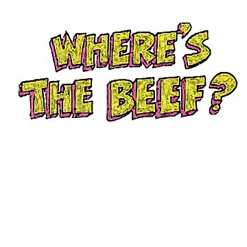 Where's The Beef??? by theboonation