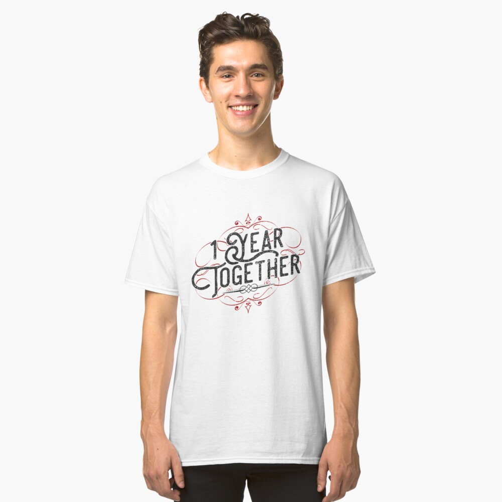 '1 Year Together' Amazing Couple Anniversary Gift Classic T-Shirt Front