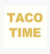 It's Taco Time!!  Art Print