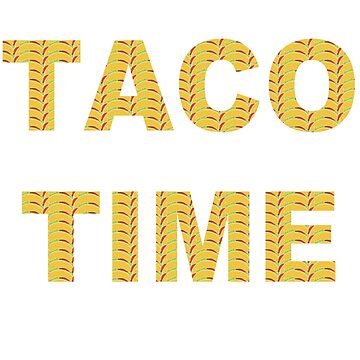 It's Taco Time!!  by Fobrocks