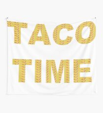 It's Taco Time!!  Wall Tapestry