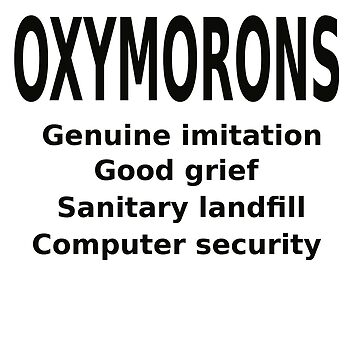 OXYMORONS by herbd
