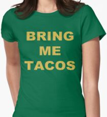 Bring Me Tacos!   Women's Fitted T-Shirt