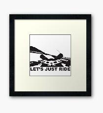 Let's Just Ride Framed Print