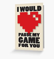 Pause My Game Greeting Card