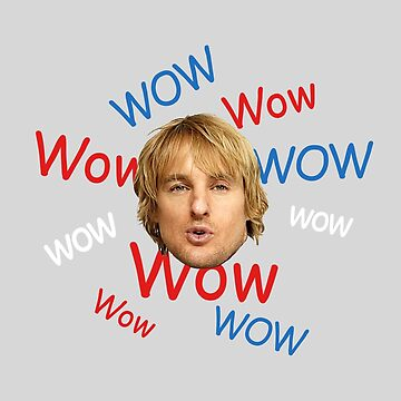 Wow. It's Owen Wilson. Wow. by iWumbo