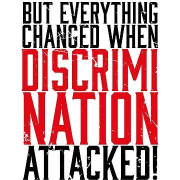 Discrimination Attacked (v2) by BlueRockDesigns