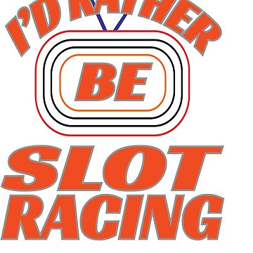 Have to choose whether slot or racing? Then don't! Buy one for two! Choose Color Infused text design by Customdesign200