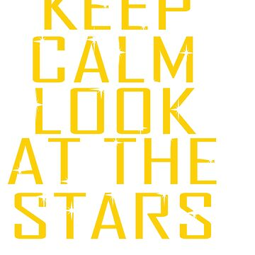 """Keep Calm Look at the Stars"" Tee design will make peace and  worries dissapear!  by Customdesign200"