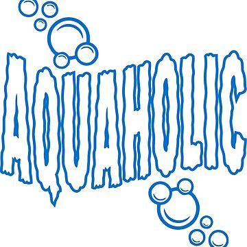 Aquaholic by DavidAyala