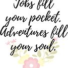 Adventures Fill Your Soul lettering by DarinaDrawing