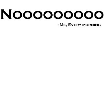 Just say no to Mornings by newbs