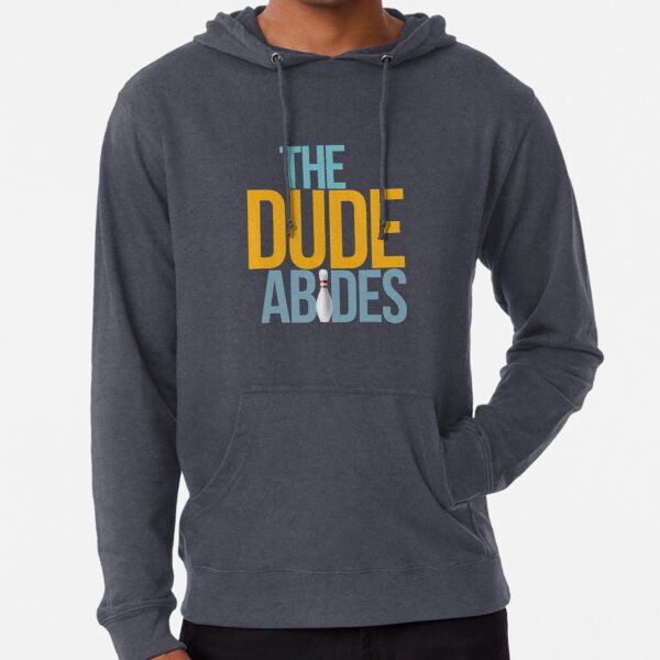 The Dude abides Lightweight Hoodie