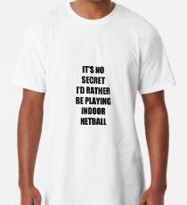 Indoor Netball Sport Fan Lover Funny Gift Idea Long T-Shirt