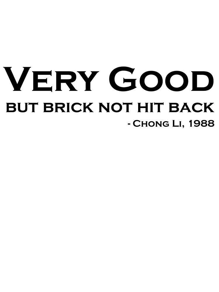 Very good, but brick not hit back by newbs