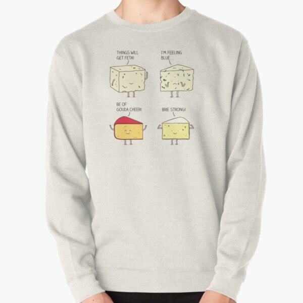 cheesy puns Pullover Sweatshirt
