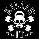 Killin' It by brogressproject