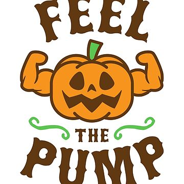 Feel The Pump by brogressproject