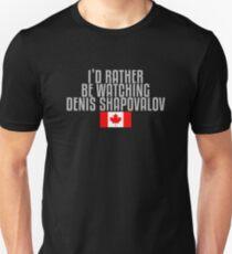 I'd rather be watching Denis Shapovalov Unisex T-Shirt
