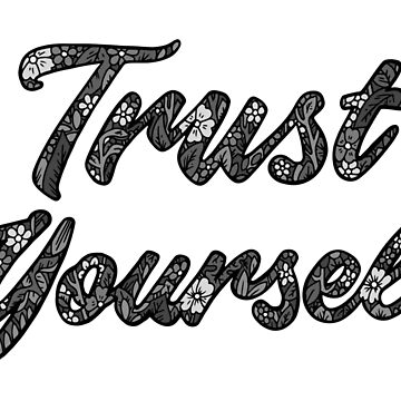 Trust Yourself - Motivational Floral Typography by bblane