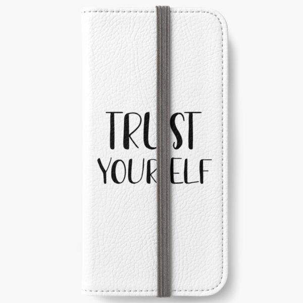 Trust yourself  iPhone Wallet