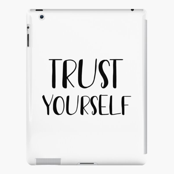 Trust yourself  iPad Snap Case