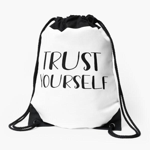 Trust yourself  Drawstring Bag