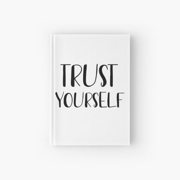 Trust yourself  Hardcover Journal