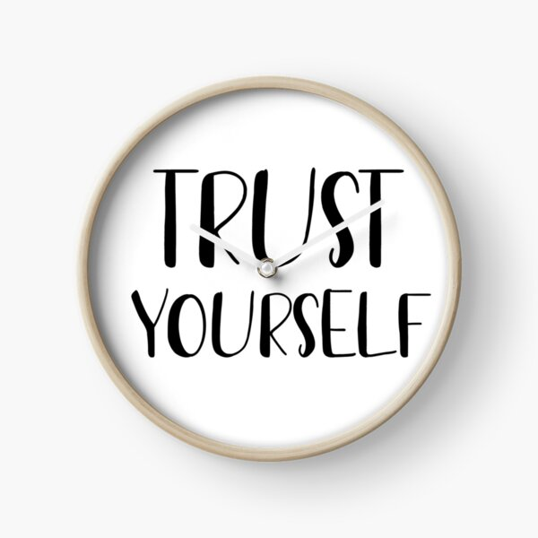 Trust yourself  Clock