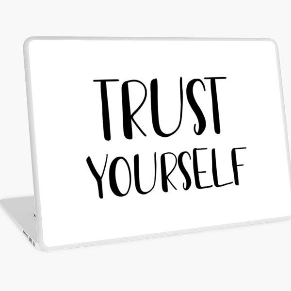 Trust yourself  Laptop Skin