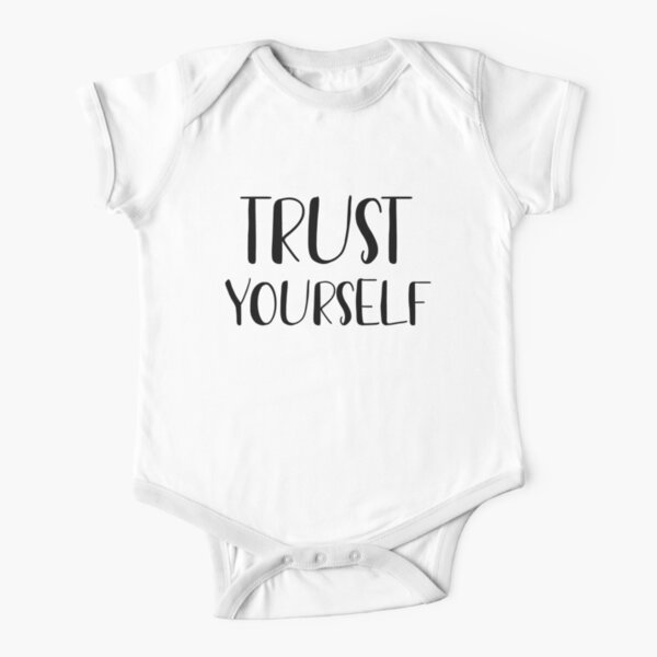 Trust yourself  Short Sleeve Baby One-Piece