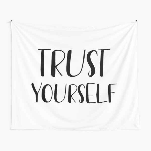 Trust yourself  Tapestry