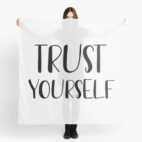 Trust yourself  Scarf