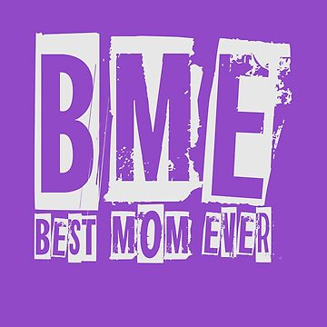 Best Mom Ever - Mother Day Cool by overstyle