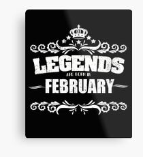 Birthday Month February Design - Legends Are Born In February Metal Print