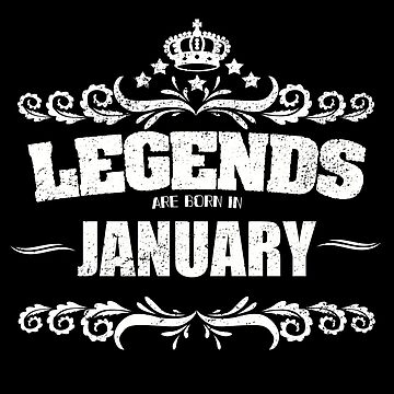 Birthday Month January Design - Legends Are Born In January by kudostees