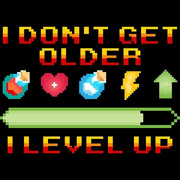 I Don't Get Older I Level Up Funny Gamer Birthday Gift Idea by throwbackgamer