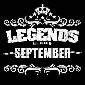 Birthday Month September Design - Legends Are Born In September by kudostees
