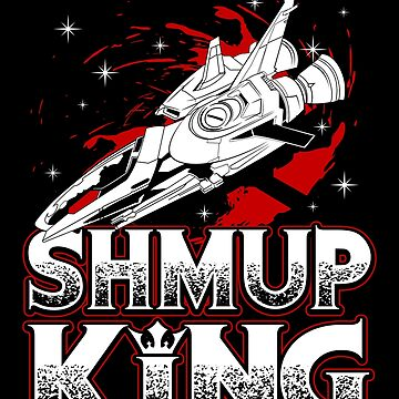 SHMUP King Shoot Em UP Gaming Gift Idea by throwbackgamer