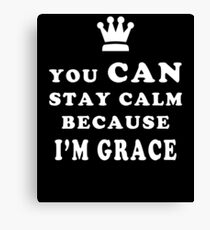 YOU CAN STAY CALM BECAUSE I'M GRACE ASEXUAL T-SHIRT Canvas Print