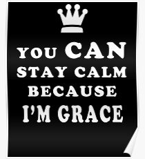 YOU CAN STAY CALM BECAUSE I'M GRACE ASEXUAL T-SHIRT Poster
