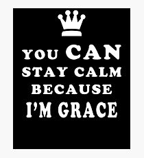 YOU CAN STAY CALM BECAUSE I'M GRACE ASEXUAL T-SHIRT Photographic Print