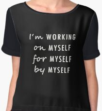 I'M WORKING on for by MYSELF COOL QUOTE GIFT IDEA Chiffon Top