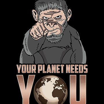 Your Planet Needs You Climate Change Global Warming by Sinjy