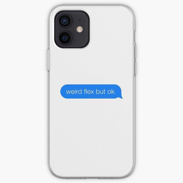 Weird Flex But Ok Meme iMessage iPhone Soft Case