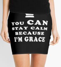 YOU CAN STAY CALM BECAUSE I'M GRACE ASEXUAL T-SHIRT Mini Skirt