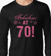 6d32815d3 Fabulous 70th Birthday Long Sleeve T-Shirt